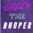 GreEnTheBhopeR